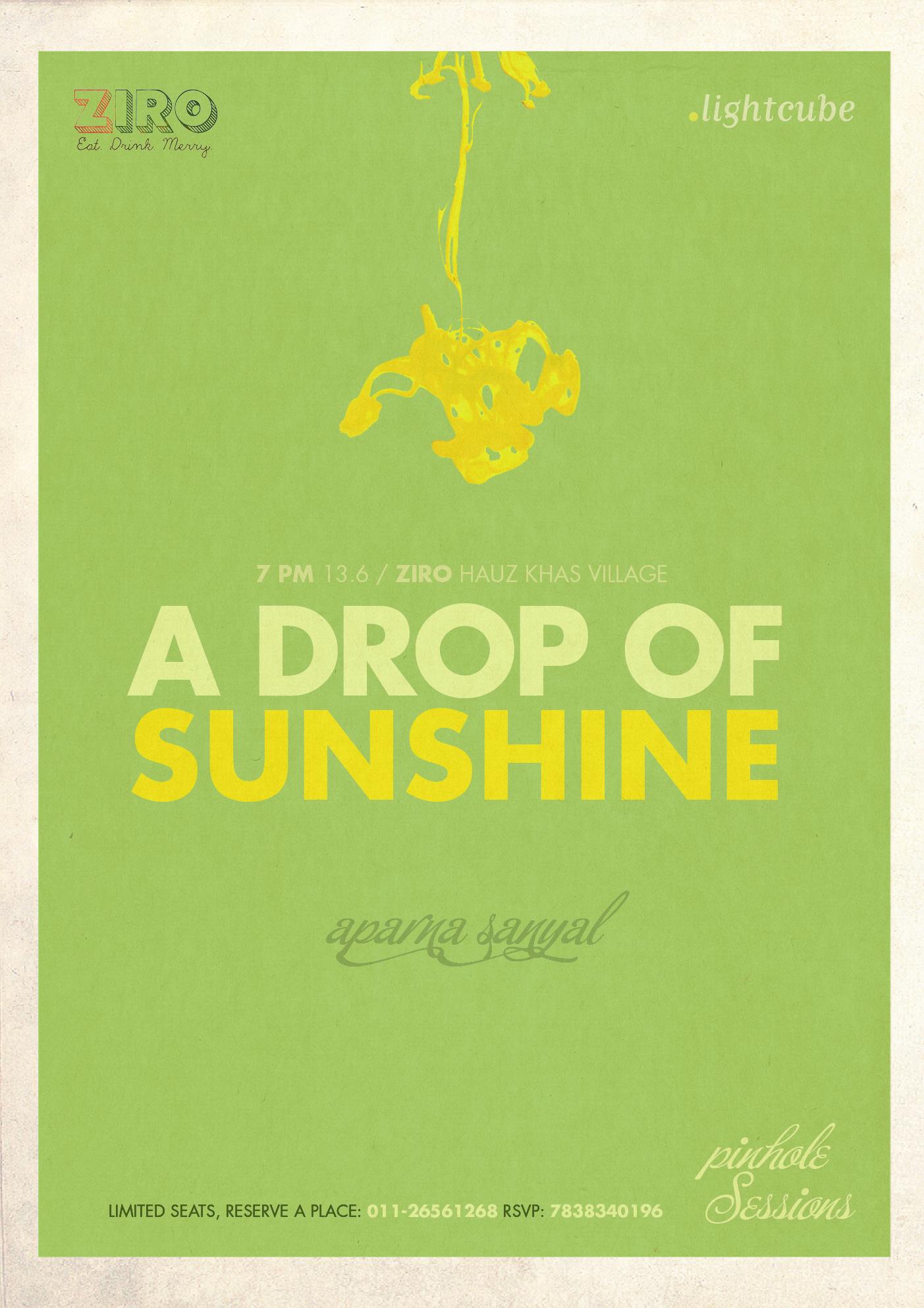 Pinhole Sessions, 13 June 2013, A Drop of Sunshine